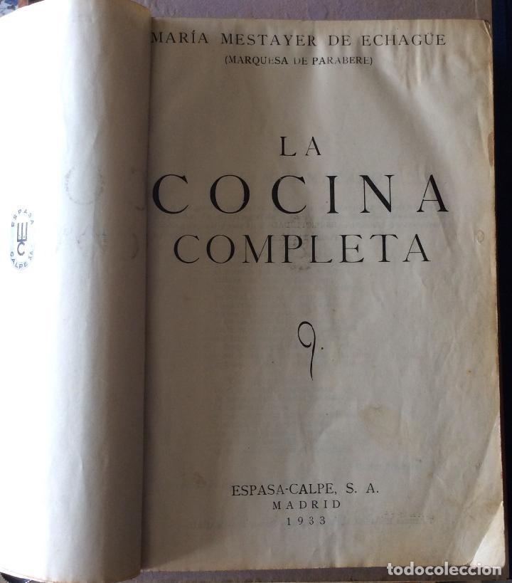 LA COCINA COMPLETA. MESTAYER DE ECHAGÜE (MARQUESA DE PARABERE) 1933 (Libros Antiguos, Raros y Curiosos - Cocina y Gastronomía)