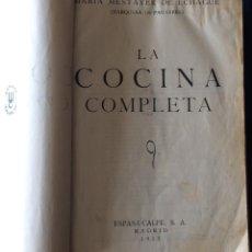 Libros antiguos: LA COCINA COMPLETA. MESTAYER DE ECHAGÜE (MARQUESA DE PARABERE) 1933. Lote 212371068