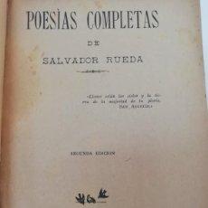 Libros antiguos: POESÍAS COMPLETAS DE SALVADOR RUEDA. SEGUNDA EDICIÓN. S/A (1912 APROX). Lote 212412797