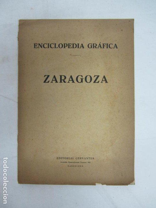ENCICLOPEDIA GRAFICA DE ZARAGOZA - ED. CERVANTES - BARCELONA 1931 (Libros Antiguos, Raros y Curiosos - Bellas artes, ocio y coleccionismo - Otros)