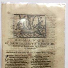 Libros antiguos: ROMANCE, EN QUE SE DECLARA LOS TRÁGICOS SUCESOS DE UN ENAMORADO DE LA CIUDAD DE PAMPLONA.. HÁLLASE A. Lote 123151186