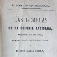 Libros antiguos: ¡¡REMATE FOLLETIN!! - LAS GEMELAS DE LA COLONIA AFRICANA - JOSE MARIA SETIER - AÑO 1877-78. Lote 212589263