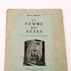 Libros antiguos: MAX ERNST - LA FEMME 100 TÊTES - 1929 - 1ª ED. - TXT. ANDRÉ BRETON. Lote 212614726