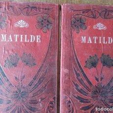 Libros antiguos: MATILDE O LA MUJER DE GRAN MUNDO POR CECILIO NAVARRO- 2 TOMOS - ED.1873 JUAN PONS EDITOR. Lote 212616868