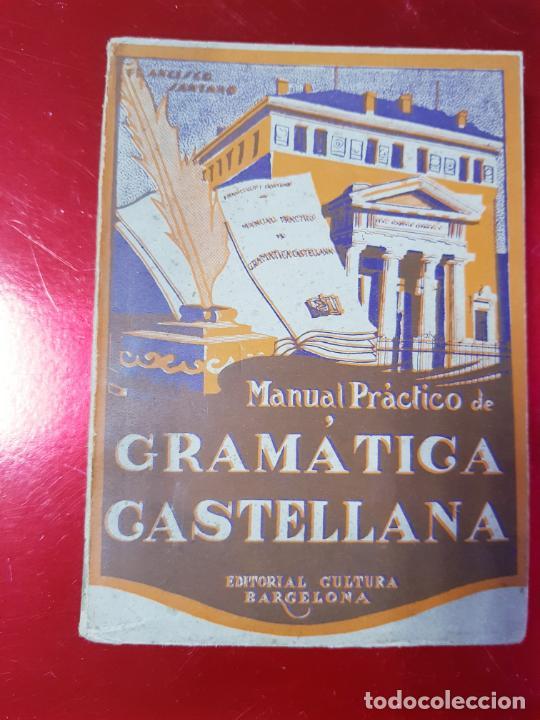 Libros antiguos: LIBRO-MANUAL PRÁCTICO DE GRAMÁTICA CASTELLANA-FRANCISCO SANTANO-BUEN ESTADO-VER FOTOS - Foto 2 - 212672682