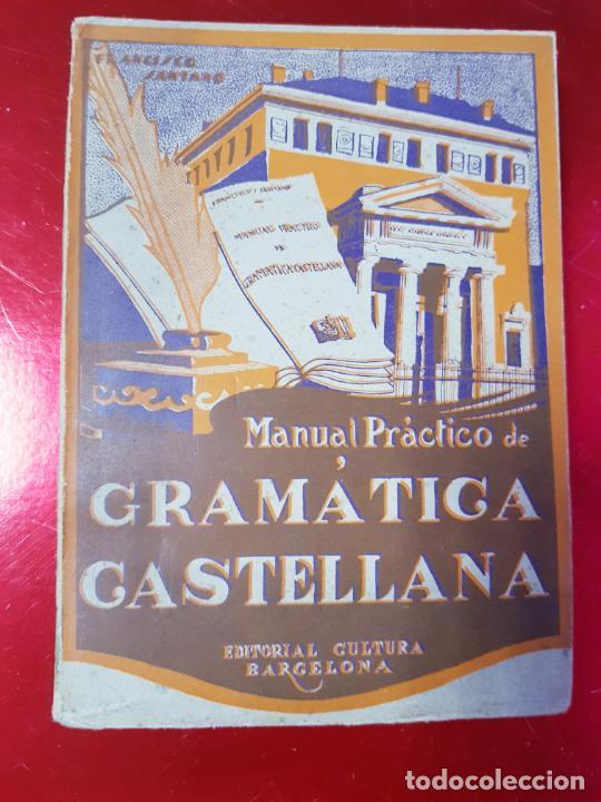 LIBRO-MANUAL PRÁCTICO DE GRAMÁTICA CASTELLANA-FRANCISCO SANTANO-BUEN ESTADO-VER FOTOS (Libros Antiguos, Raros y Curiosos - Ciencias, Manuales y Oficios - Otros)