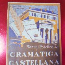Libros antiguos: LIBRO-MANUAL PRÁCTICO DE GRAMÁTICA CASTELLANA-FRANCISCO SANTANO-BUEN ESTADO-VER FOTOS. Lote 212672682