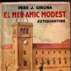 Libros antiguos: PERE GIRONA : EL MEU AMIC MODEST (JUVENTUD, 1933) EN CATALÀ. Lote 212795942