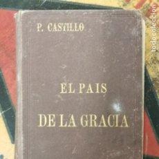 Libros antiguos: EL PAÍS DE LA GRACIA. P. CASTILLO.. Lote 212812898