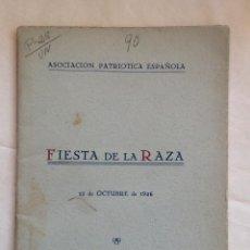 Libros antiguos: FIESTA DE LA RAZA.ASOCIACION PATRIOTICA ESPAÑOLA.BUENOS AIRES.1926.. Lote 212898577