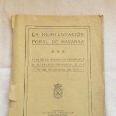 Libros antiguos: LA REINTEGRACIÓN FORAL DE NAVARRA. ACTA DE LA ASAMBLEA CELEBRADA EN EL PALACIO PROVINCIAL 1918. Lote 212898976