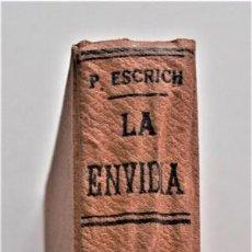 Libros antiguos: LA ENVIDIA - ENRIQUE PÉREZ ESCRICH - BIBLIOTECA DE EL MERCANTIL VALENCIANO AÑO 1921. Lote 212993476