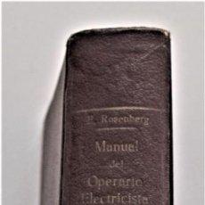 Libros antiguos: MANUAL DEL MONTADOR Y EL OPERARIO ELECTRICISTA - E. ROSENBERG - ARALUCE EDITOR BARCELONA AÑOS 30. Lote 212994296