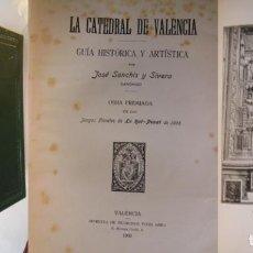 Libros antiguos: LA CATEDRAL DE VALENCIA. SANCHIS Y SIVERA JOSE. 1909. Lote 213170362