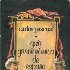 Libri antichi: GUÍA GASTRONÓMICA DE ESPAÑA PASCUAL, CARLOS. Lote 213179161