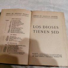 Libros antiguos: LOS DIOSES TIENEN SED ANATOLE FRANCE. Lote 213280990