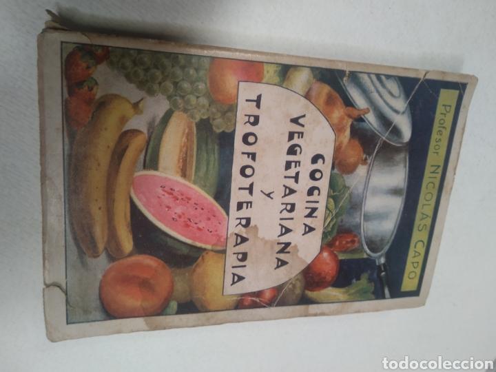 Libros antiguos: CAPO, Profesor Nicolás:Cocina vegetariana y trofoterapia. (Compatibilidad química de los alimentos - Foto 10 - 213281303