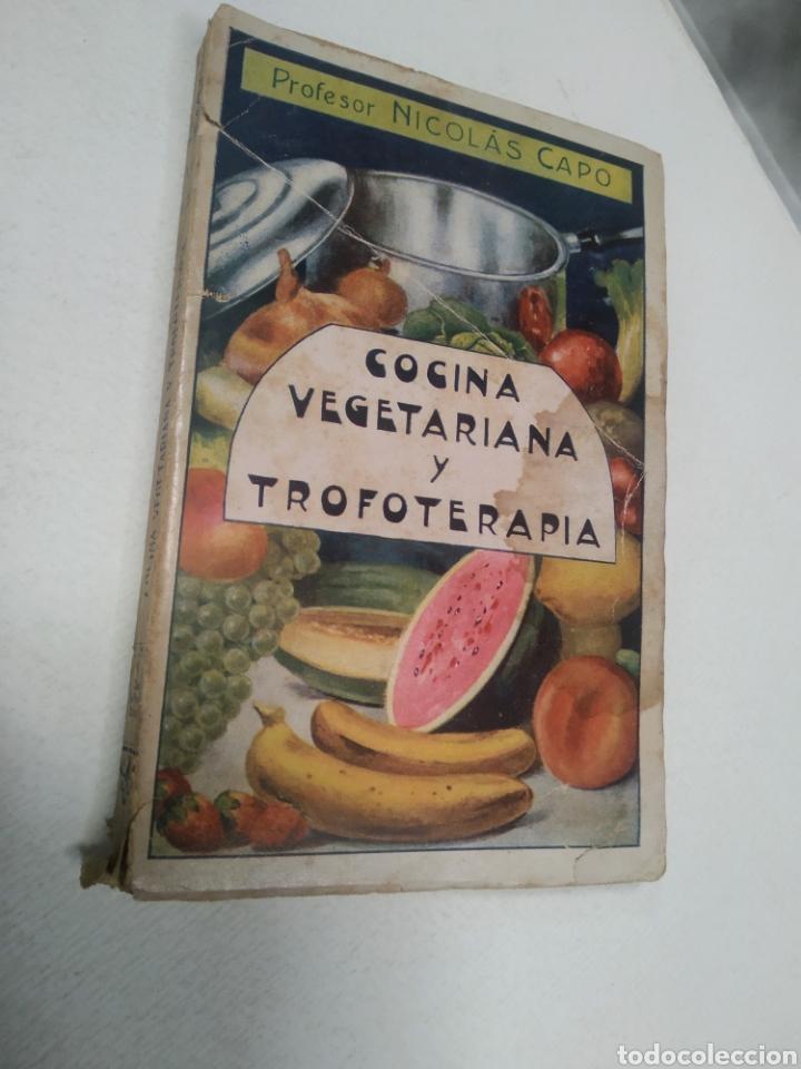 CAPO, PROFESOR NICOLÁS:COCINA VEGETARIANA Y TROFOTERAPIA. (COMPATIBILIDAD QUÍMICA DE LOS ALIMENTOS (Libros Antiguos, Raros y Curiosos - Cocina y Gastronomía)