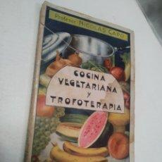 Libros antiguos: CAPO, PROFESOR NICOLÁS:COCINA VEGETARIANA Y TROFOTERAPIA. (COMPATIBILIDAD QUÍMICA DE LOS ALIMENTOS. Lote 213281303