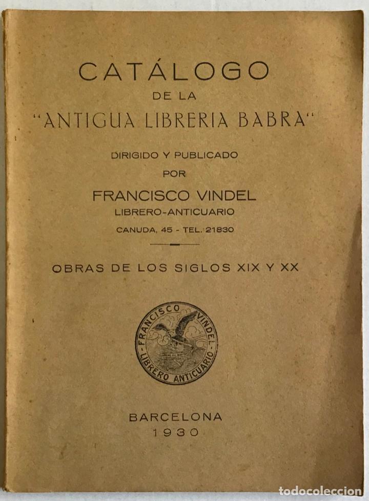 CATÁLOGO DE LA ANTIGUA LIBRERÍA BABRA. DIRIGIDO Y PUBLICADO POR FRANCISCO VINDEL. OBRAS DE LOS SIGLO (Libros Antiguos, Raros y Curiosos - Bellas artes, ocio y coleccionismo - Otros)