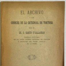 Libros antiguos: EL ARCHIVO Y LOS CÓDICES DE LA CATEDRAL DE TORTOSA. - O'CALLAGHAN, RAMÓN.. Lote 123223823