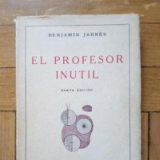 Libri antichi: EL PROFESOR INÚTIL NUEVA EDICION 1934 - BENJAMIN JARNES. Lote 213278650