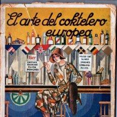 Libros antiguos: IGNACIO DOMENECH . EL ARTE DEL COKTELERO EUROPEO (QUINTILLA Y CARDONA, 1931). Lote 213351400