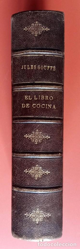 Libros antiguos: EL LIBRO DE COCINA - Comprende LA COCINA CASERA y LA GRAN COCINA - JULES GOUFFE - 1885 ca. - Foto 2 - 213353333