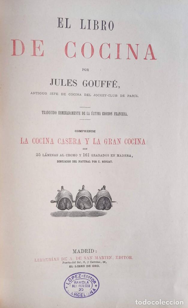 Libros antiguos: EL LIBRO DE COCINA - Comprende LA COCINA CASERA y LA GRAN COCINA - JULES GOUFFE - 1885 ca. - Foto 3 - 213353333