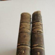 Libros antiguos: G-21 LIBRO LECCIONES DE MECÁNICA RACIONAL, POR D. TOMÁS ARIÑO Y SANCHO (2 TOMOS, COMPLETA).. Lote 213408622