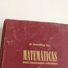 Libros antiguos: G-21 LIBRO MATEMATICAS PARA INGENIEROS Y TECNICOS . R. DOERFLING ING.. Lote 213409812
