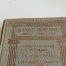 Libros antiguos: G-21 LIBRO SHAKESPEARE OBRAS COMPLETAS SUEÑO DE UNA NOCHE DE VERANO LA TEMPESTAD. Lote 213410650