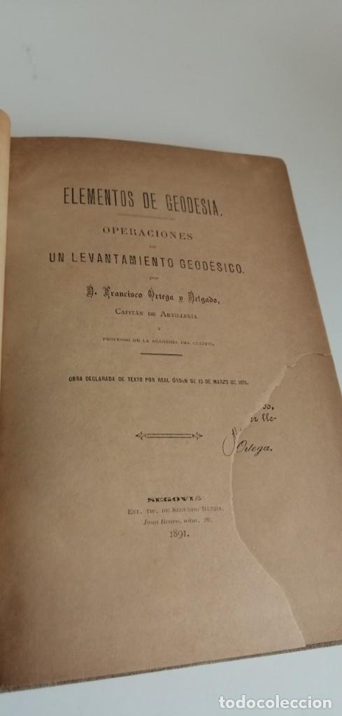 Libros antiguos: G-21 LIBRO Elementos de geodesia. Operaciones de levantamiento geodésico. Francisco Ortega y Delgado - Foto 3 - 213411130