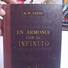 Libros antiguos: EN ARMONÍA CON EL INFINITO. 1920. PLENITUD DE PAZ, PODER Y ABUNDANCIA. RODOLFO WALDO.. Lote 213545253