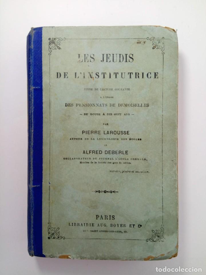LES JEUDIS DE L'INSTITUTRICE - PIERRE LAROUSSE ET ALFRED DEBERLE (EN FRANCÉS) (Libros Antiguos, Raros y Curiosos - Otros Idiomas)