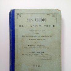 Libros antiguos: LES JEUDIS DE L'INSTITUTRICE - PIERRE LAROUSSE ET ALFRED DEBERLE (EN FRANCÉS). Lote 213553090