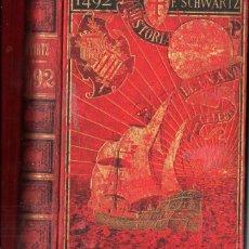 Libros antiguos: FEDERICO SCHWARTZ : 1492, HISTORIA DE UN AÑO CÉLEBRE (1892). Lote 213559777