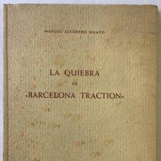 Libros antiguos: LA QUIEBRA DE BARCELONA TRACTION. - ESCOBEDO DUATO, MANUEL.. Lote 123184764