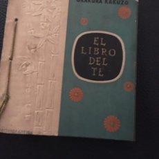 Libros antiguos: EL LIBRO DEL TE. OKAKURA KAKUZO.. Lote 213601755