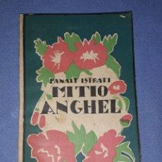 Libros antiguos: MI TIO ANGHEL PANAIT ISTRATI AÑO 1927 EDITORIAL LUX EN BUEN ESTADO. Lote 213643766