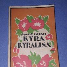 Libros antiguos: KYRA KYRALINA PANAIT ISTRATI AÑO 1926 EDITORIAL LUX EN BUEN ESTADO. Lote 213644038