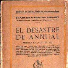 Libros antiguos: F. BASTOS ANSART : EL DESASTRE DE ANNUAL - MELILLA, JULIO DE 1921 (EDITORIAL MINERVA). Lote 213649976