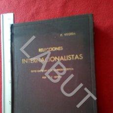 Livres anciens: FRAY FRANCISCO DE VITORIA REFLEXIONES INTERNACIONALISTAS 1934 FAM2. Lote 213665917