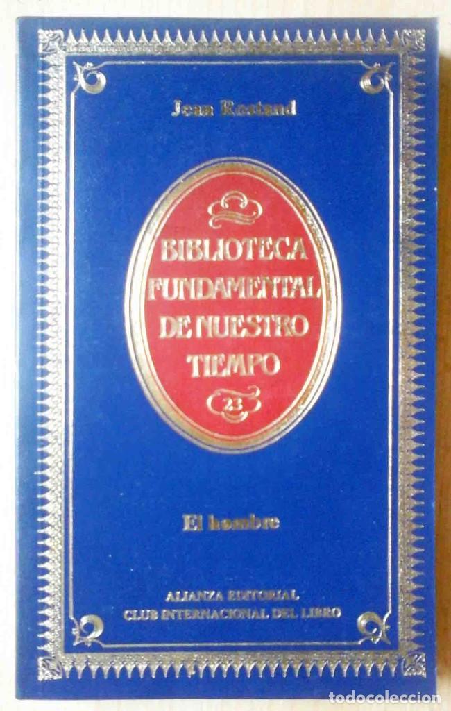 EL HOMBRE (JEAN ROSTAND) BIBLIOTECA FUNDAMENTAL DE NUESTRO TIEMPO Nº 23 (Libros Antiguos, Raros y Curiosos - Pensamiento - Otros)