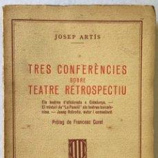 Libros antiguos: TRES CONFERÈNCIES SOBRE TEATRE RETROSPECTIU. ELS TEATRES D'AFICIONATS A CATALUNYA. EL MISTERI DE LA. Lote 123158868