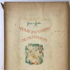Libros antiguos: VIAJE EN TORNO DE MI CUARTO. - MAISTRE, XAVIER DE.. Lote 123211791