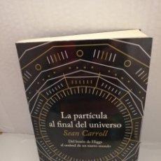 Libros antiguos: LA PARTÍCULA AL FINAL DEL UNIVERSO: DEL BOSÓN DE HIGGS AL UMBRAL DE UN NUEVO MUNDO (PRIMERA EDICIÓN). Lote 213678618