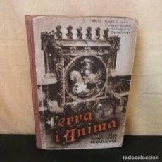 Libros antiguos: TERRA I ÀNIMA. LECTURES SOBRE COSES DE CATALUNYA - 1A EDICIÓN 1934 - RARO - ANISET VILLAR DE SERCHS. Lote 213750466
