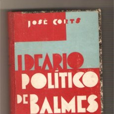 Libros antiguos: IDEARIO POLÍTICO DE BALMES - JOSÉ CORTS. Lote 213750896