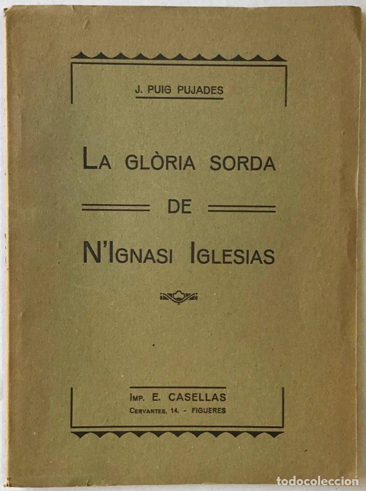 LA GLÒRIA SORDA DE N'IGNASI IGLESIAS. - PUIG PUJADES, J. (Libros Antiguos, Raros y Curiosos - Literatura - Otros)